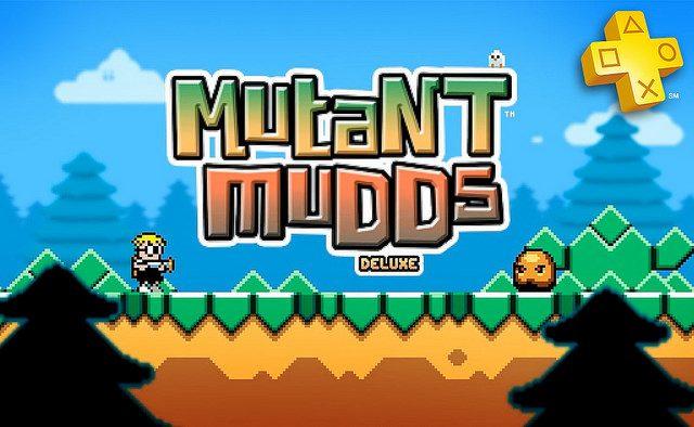 PlayStation Plus: Mutant Mudds Deluxe  gratis.
