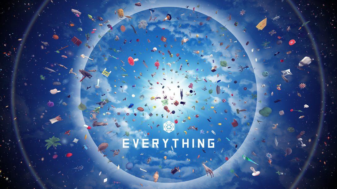 El Universo es suyo para que lo controlen en Everything. Disponible hoy en PS4