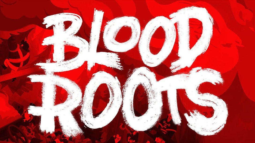 Bloodroots se Estrena este Año en PS4