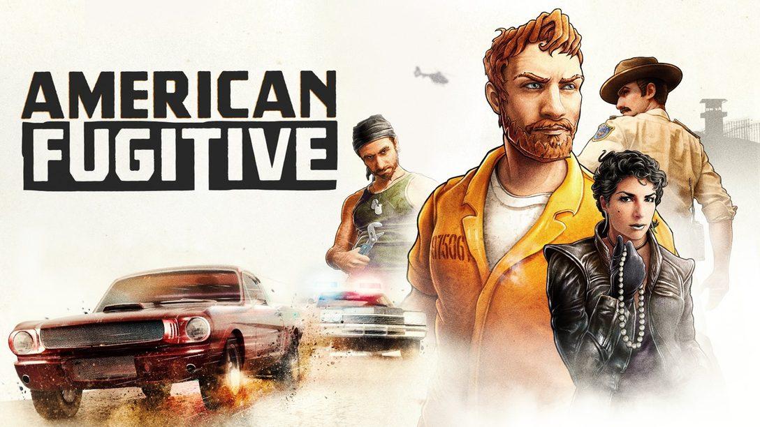 Cómo Sobrevivir en American Fugitive que se Estrena Mañana en PS4