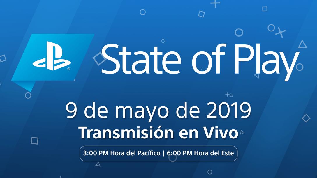 Nuevo State of Play Llegará el 9 de mayo a las 3:00 PM Hora del Pacífico