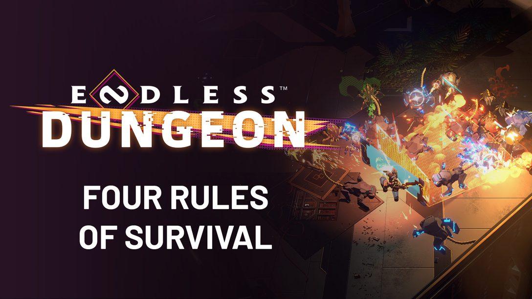 Cuatro reglas para sobrevivir en Endless Dungeon